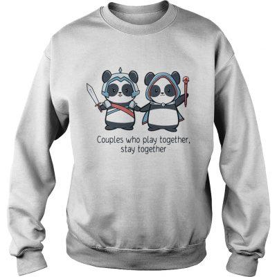Sweatshirt Panda couples who play together stay together shirt