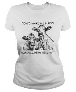 Cows make me happy humans make my head hurt ladies tee