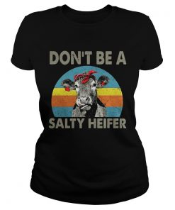 Dont be a salty heifer retro ladies tee