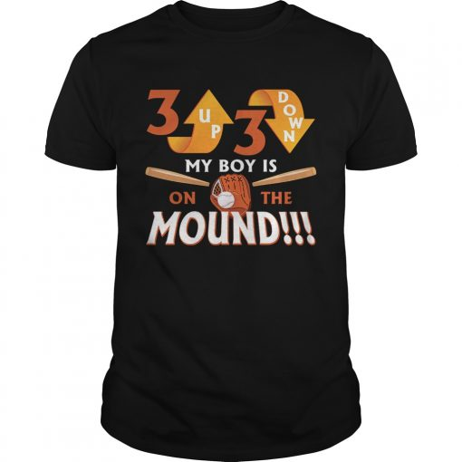 Guys 3 Up 3 Down My Boy Is On The Mound TShirt