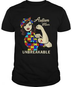Guys Autism mom unbreakable shirt