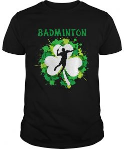 Guys Badminton Shamrock Irish St Pattys Day Sport Shirt For Badminton Lover Shirt