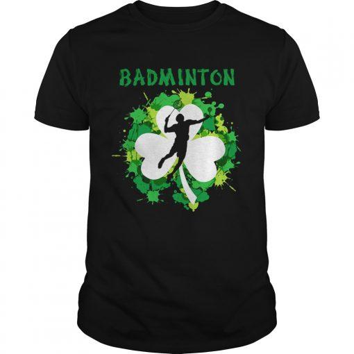Guys Badminton Shamrock Irish St Pattys Day Sport Shirt For Badminton Lover Shirt