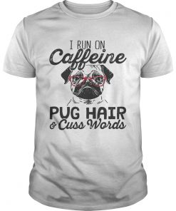 Guys Best I run on caffeine dog hair and cuss words shirt