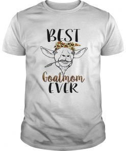Guys Best goatmom ever shirt