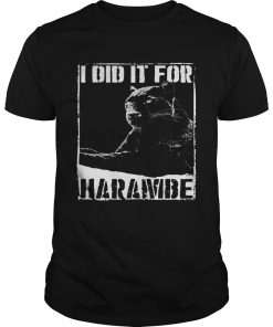 Guys Black Panther I did it for Harambe shirt