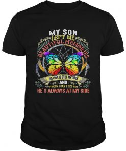 Guys Butterfly my son left me beautiful memories his love is still my guide shirt