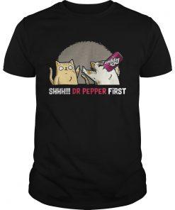 Guys Cat Shhh Dr Pepper First shirt