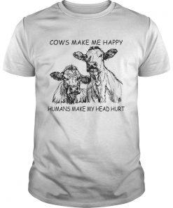 Guys Cows make me happy humans make my head hurt shirt