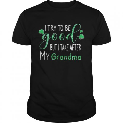 Guys Diamond I try to be good but I take after my grandma shirt