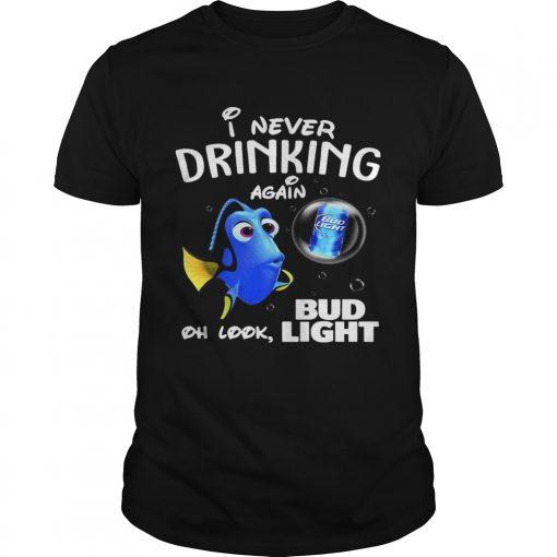 Guys Disney Funny Dory Im Never Drinking Again For Bud Light Lover Shirt