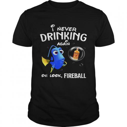 Guys Disney Funny Dory Im Never Drinking Again For Fireball Lover Shirt