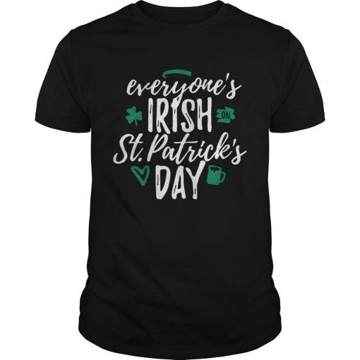 Guys Everyones Irish on St Patricks day shirt