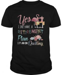 Guys Flamingo yes I do have a retirement plan I plan on hunting shirt