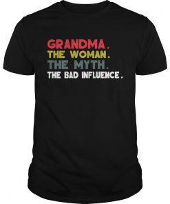 Guys Grandma The Woman The Myth The Bad Influence Gift Shirt
