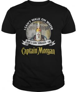 Guys I cant walk on water but i can stagger on captain morgan shirt