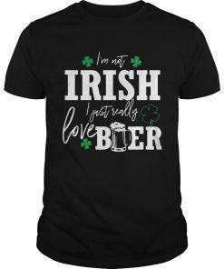 Guys Im not Irish I just really love beer St Patricks day shirt