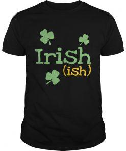 Guys Irish ish St Patricks day shirt