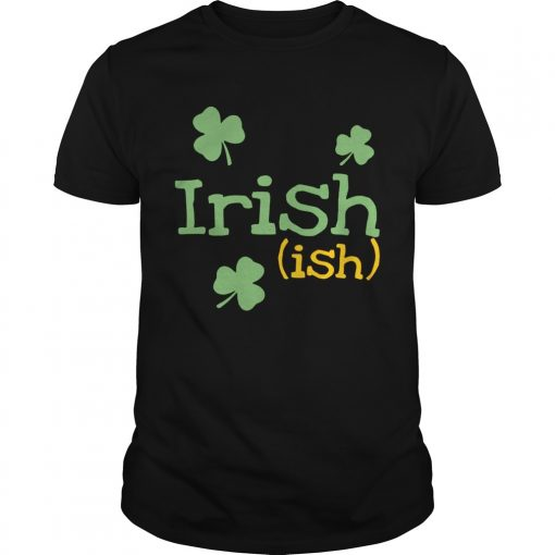 Guys Irish ish St Patricks day shirt