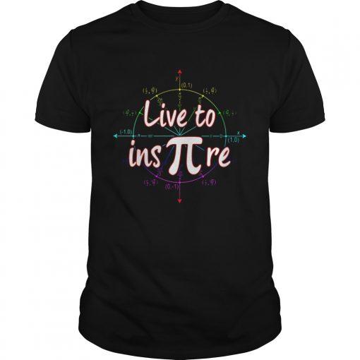 Guys Live to ins pi shirt
