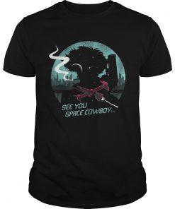 Guys See You Space Cowboy Shirt