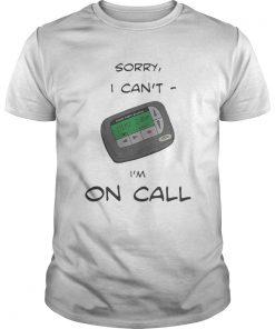 Guys Smack studio sorry I cant Im on call shirt