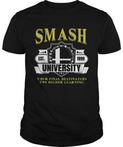 Guys Smash University Your Final Destination For Higher Learning TShirt