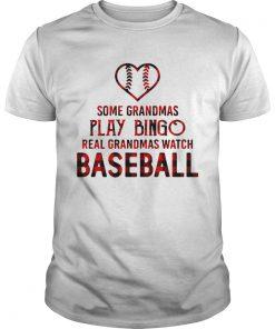 Guys Some grandmas play bingo real grandmas watch baseball shirt