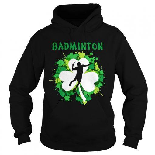 Hoodie Badminton Shamrock Irish St Pattys Day Sport Shirt For Badminton Lover Shirt