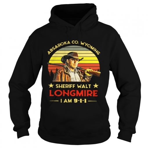 Hoodie Craig Johnson Absaroka Co Wyoming Sheriff Walt Longmire I am 9 1 1 retro shirt