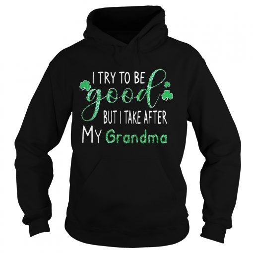 Hoodie Diamond I try to be good but I take after my grandma shirt