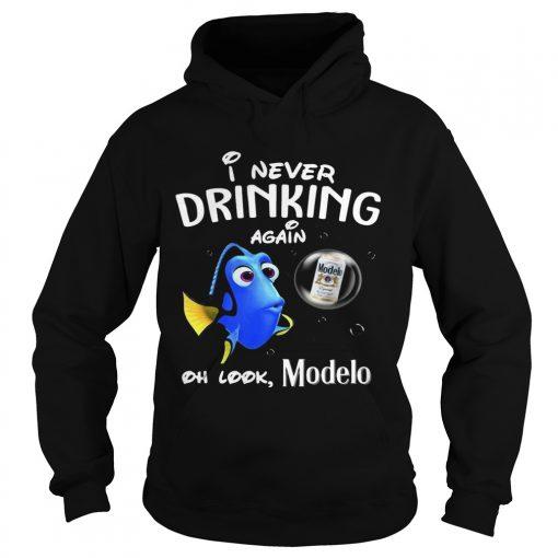 Hoodie Disney Funny Dory Im Never Drinking Again For Modelo Lover Shirt