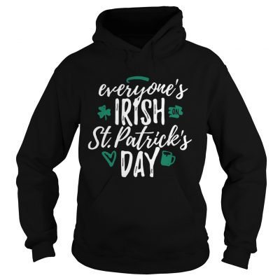 Hoodie Everyones Irish on St Patricks day shirt