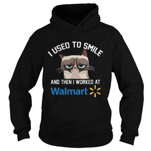 Hoodie Funny Cat I Used To Smile And Then I Worked At Walmart Gift Shirt