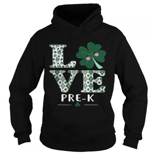 Hoodie Love PreK St Patricks Day Irish shirt