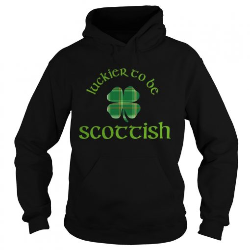 Hoodie Luckier to Be Scottish Shamrock ST Patricks day shirt