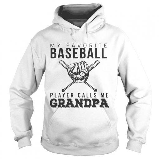Hoodie My favorite Baseball player calls me Grandpa shirt