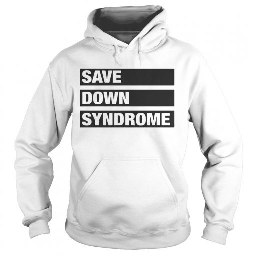 Hoodie Save Down Syndrome Logo Shirt