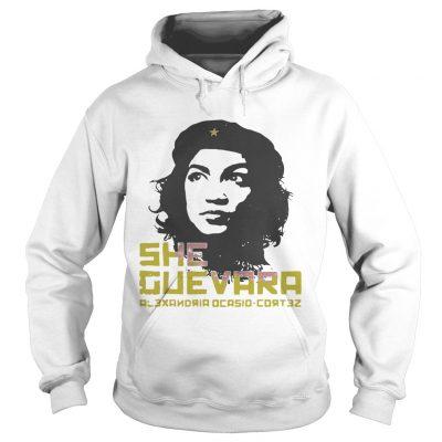 Hoodie She Guevara Alexandria Ocasio Cortez shirt
