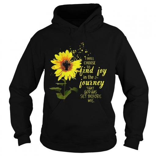 Hoodie Sunflower I will choose to find joy in the journey me kid shirt