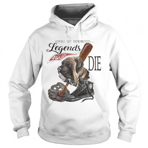Hoodie The Sandlot Heroes get remembered legends never die shirt