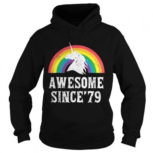 Hoodie Unicorn 40th Birthday Rainbow Awesome since'79 shirt
