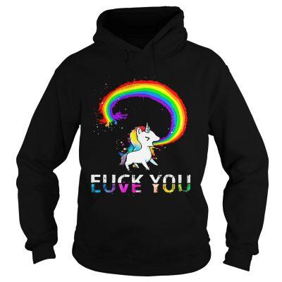 Hoodie Unicorn rainbow fuck you love you shirt