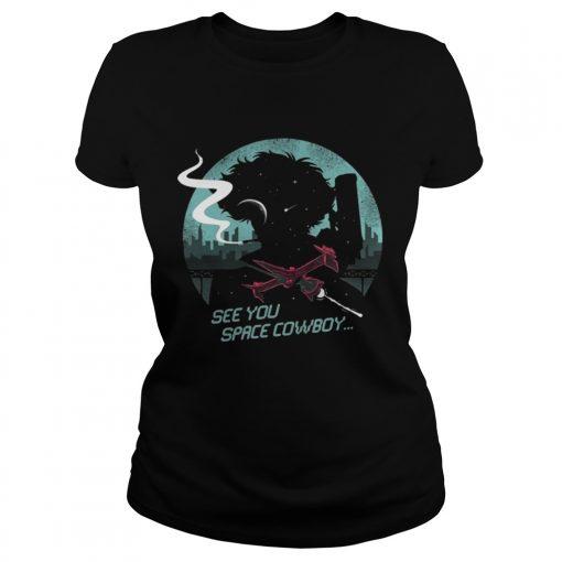 Ladies TEe See You Space Cowboy Shirt
