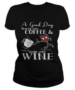 Ladies Tee A good day starts with coffee and ends with wine shirt