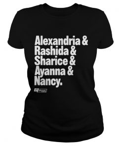 Ladies Tee Alexandria and Rashida and Sharice and Ayanna and Nancy shirt