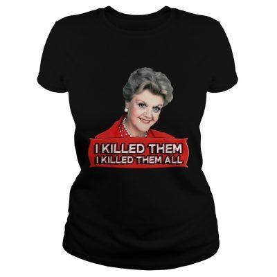 Ladies Tee Angela Lansbury I killed them all shirt