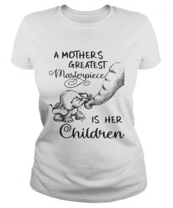 Ladies Tee Baby elephant a mothers greatest masterpiece is her children shirt