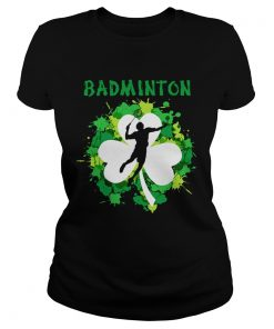 Ladies Tee Badminton Shamrock Irish St Pattys Day Sport Shirt For Badminton Lover Shirt