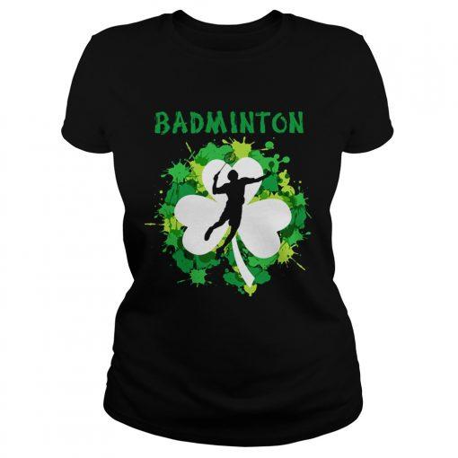 Ladies Tee Badminton Shamrock Irish St Pattys Day Sport Shirt For Badminton Lover Shirt